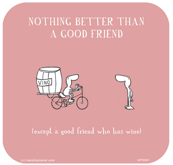 13_Harolds-Planet_Good-Friend-who-has-wine